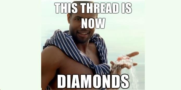 This thread is now diamonds